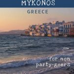 This image shows Little Venice in Mykonos at sunset. This is an optimised image for Pinterest. There is overlay text that reads: The best 3-day itinerary in Mykonos Greece for non party-goers. If you like our article, please pin this image.