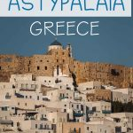 This is a close-up of Astypalaia Castle with whitewashed houses built around it. This is an optimised image for Pinterest. There is overlay text that reads: What to do in Astypalaia Greece. If you like our article, please pin this image.