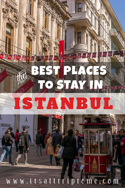 This is an image designed and optimised for being pinned on Pinterest. It is an image of Istiklal Street with an overlay title which goes: The best places to stay in Istanbul. If you like our article, pin this image!