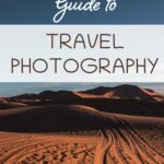 """This image shows the Sahara desert in Morocco with overlay text that reads """"The ultimate guide to travel photography""""."""