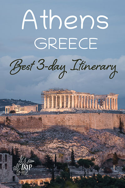 This image shows the Acropolis of Athens at dusk. This is an optimised image for Pinterest. There's overlay text that reads: Athens Greece - Best 3-day Itinerary