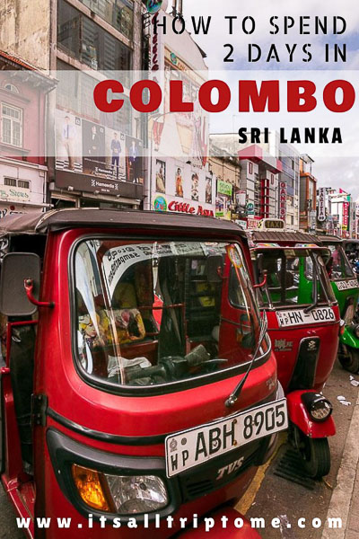 This photo shows a line of parked tuk tuks on a central street in Colombo Sri Lanka. This is an optimised image for use on Pinterest. There is text on it that reads: How to spend 2 days in Colombo Sri Lanka. If you like our article, please pin this image.