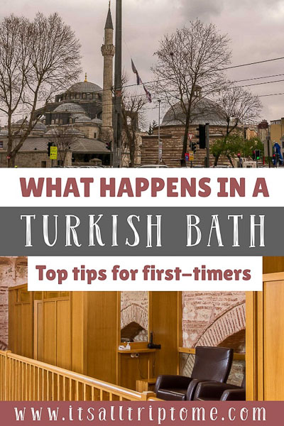 This image is optimised so as to be used as a pinterest image. It shows the outside of Kilic Ali Pasa Hamami as well as the lockers inside the hamam. The text on the image reads: What happens in a Turkish Bath, Top tips for first timers.
